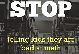 stop telling kids they're bad at math