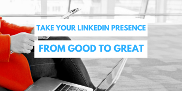 3 Ways to Amp Up Your LinkedIn Presence